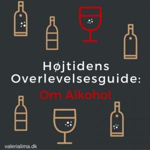 Højtidens overlevelsesguide: Om Alkohol