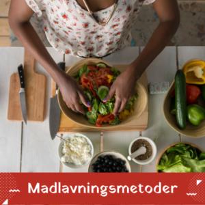 Gode og dårlige madlavningsmetoder. Dette bør du vide!