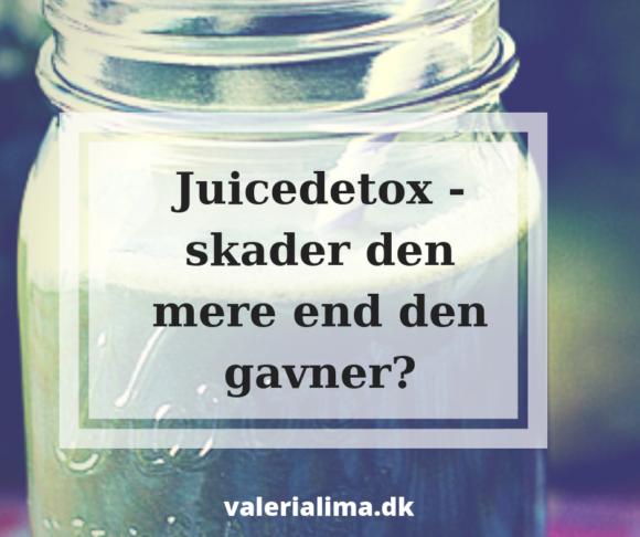 Juicedetox - skader den mere end den gavner?